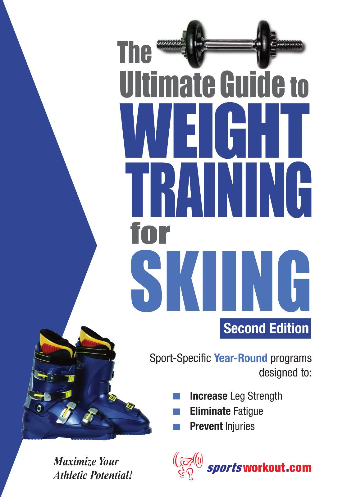 The Ultimate Guide to Weight Training for Skiing By: Rob Price