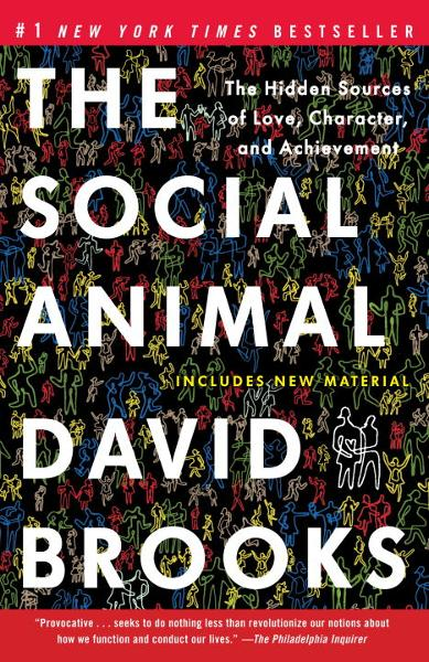 The Social Animal By: David Brooks