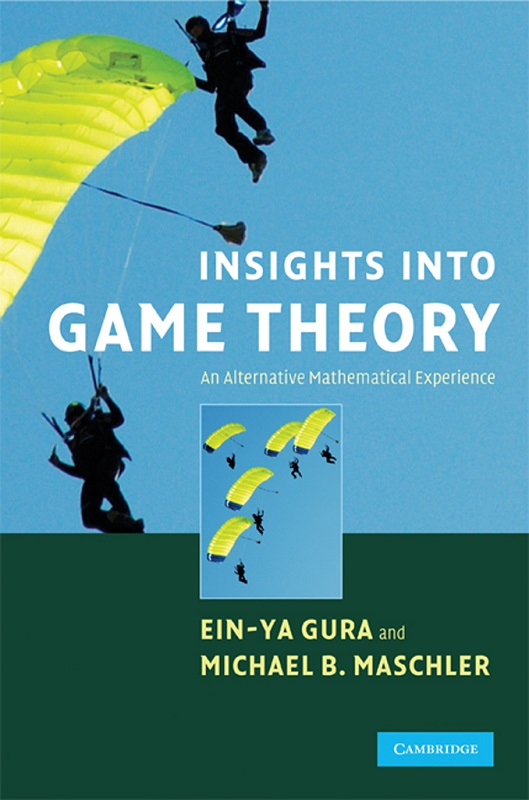 Insights into Game Theory An Alternative Mathematical Experience