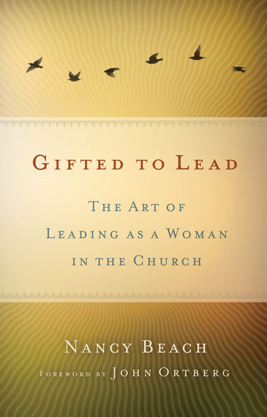 Gifted to Lead By: Nancy   Beach