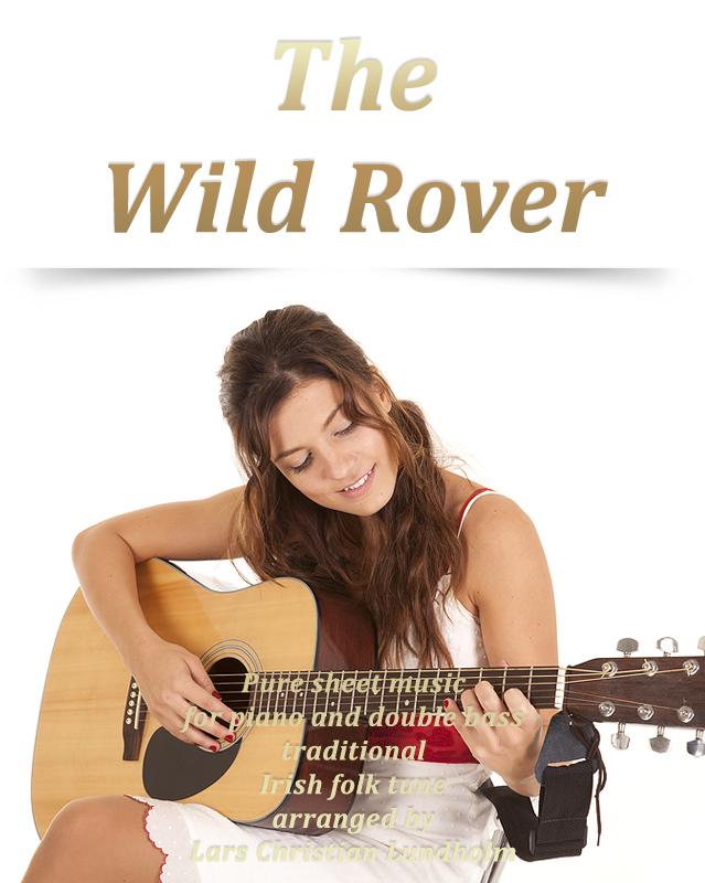 The Wild Rover Pure sheet music for piano and double bass traditional Irish folk tune arranged by La