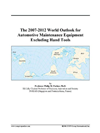 The 2007-2012 World Outlook For Automotive Maintenance Equipment Excluding Hand Tools