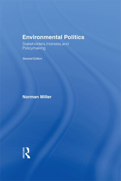 Environmental Politics Stakeholders,  Interests,  and Policymaking