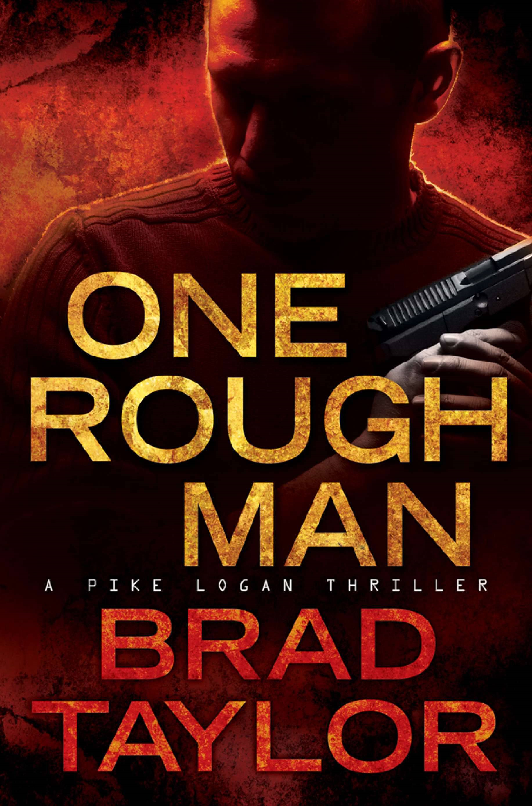 One Rough Man: A Pike Logan Thriller By: Brad Taylor