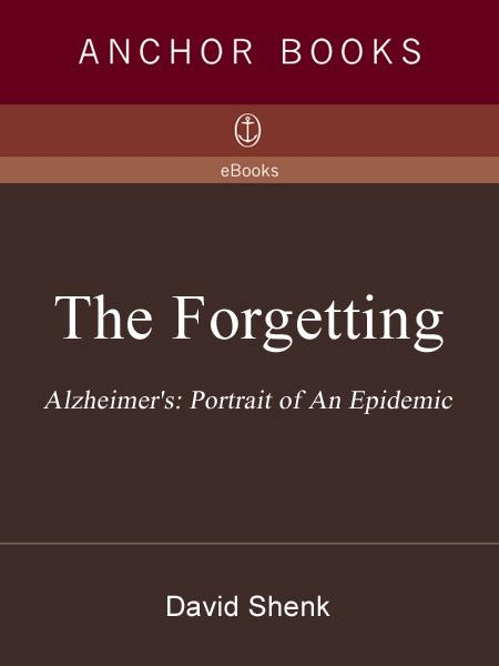 The Forgetting By: David Shenk