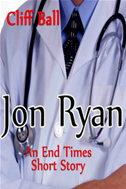 Jon Ryan: An End Times Short Story (end Times Saga)