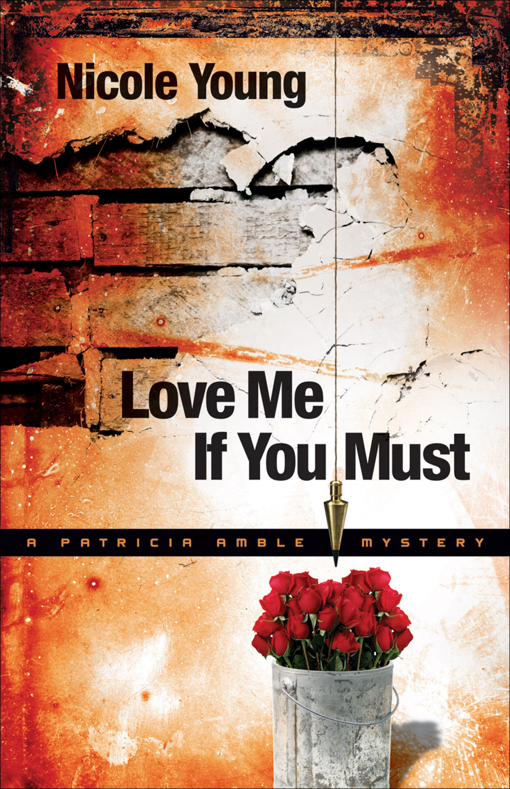 Love Me If You Must (Patricia Amble Mystery Book #1) By: Nicole Young