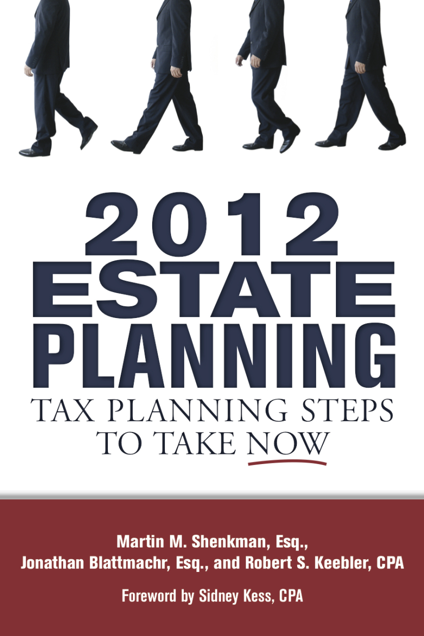 2012 Estate Planning By: Martin Shenkman,Jonathan Blattmachr