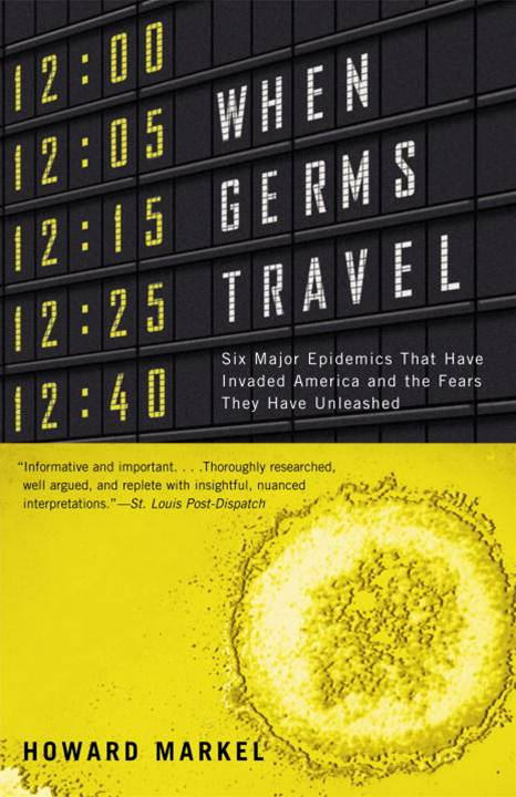 When Germs Travel By: Howard Markel