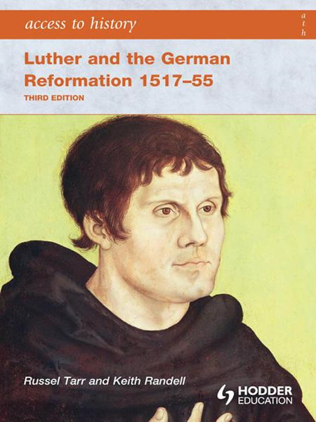 Access to History: Luther and the German Reformation 1517-55 [Third Edition]