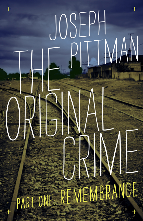The Original Crime: Remembrance