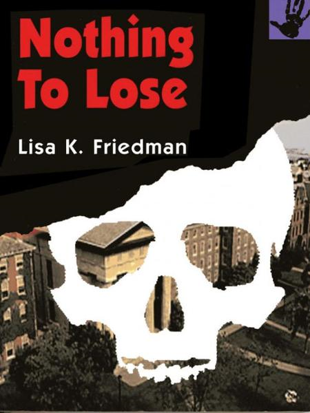 Nothing to Lose By: Lisa Friedman