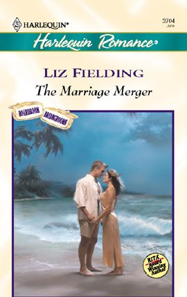 The Marriage Merger By: Liz Fielding