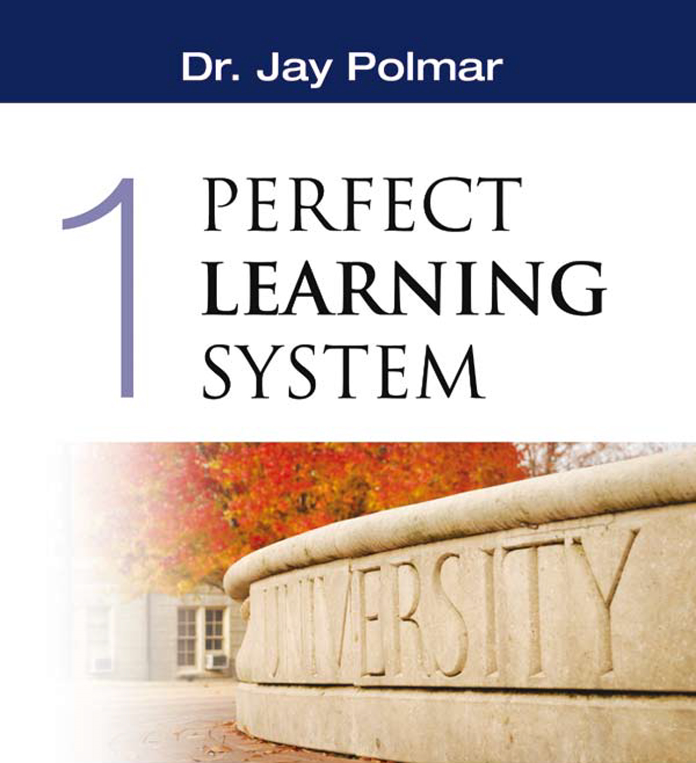 Perfect Learning System By: Dr Jay Polmar