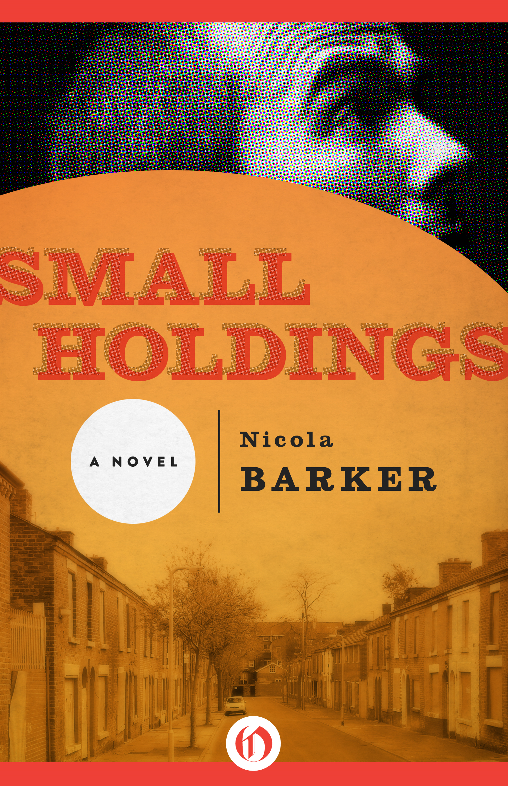 Small Holdings: A Novel By: Nicola Barker