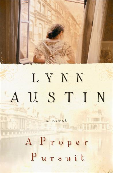Proper Pursuit, A By: Lynn Austin