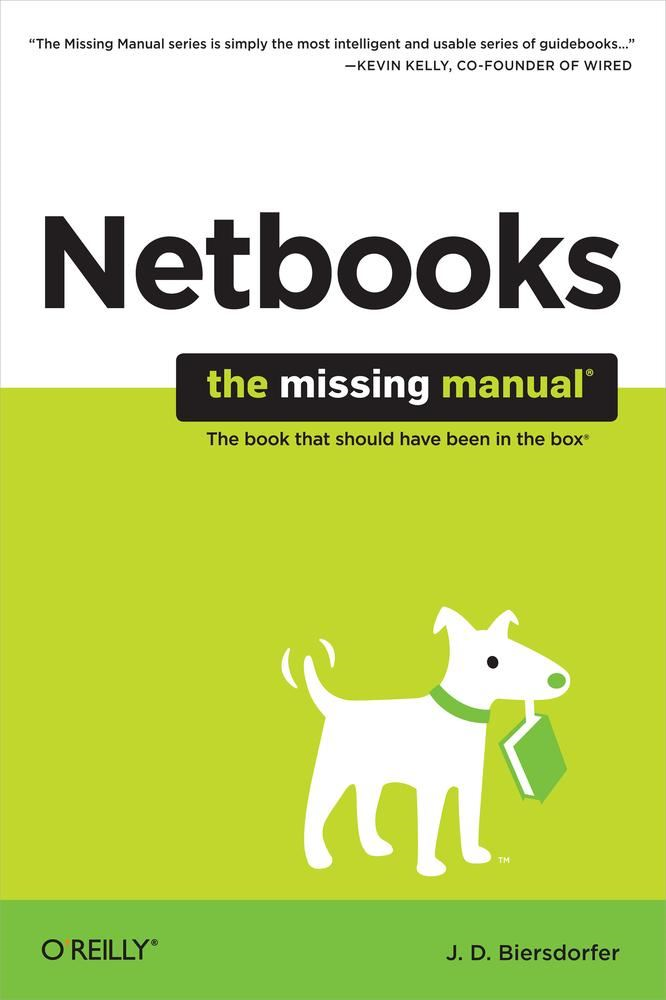 Netbooks: The Missing Manual By: J.D. Biersdorfer