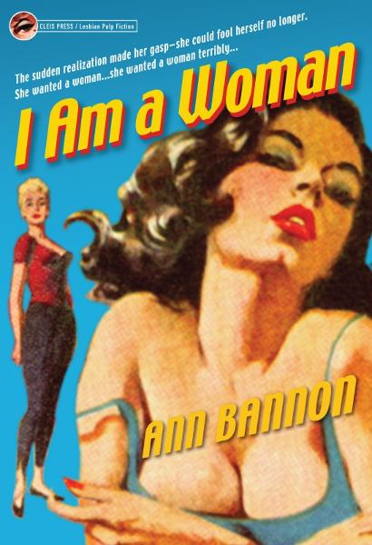 I Am a Woman By: Ann Bannon