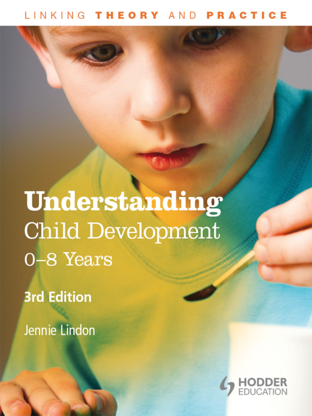 Understanding Child Development: 0-8 Years,  3rd Edition