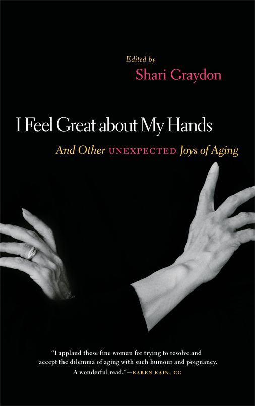 I Feel Great About My Hands: And other unexpected joys of aging By: