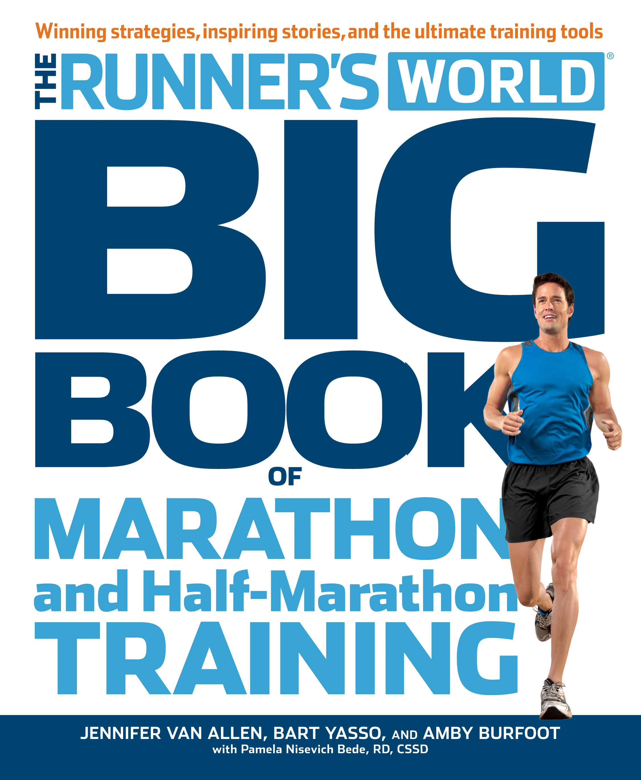 The Runner's World Big Book of Marathon and Half-Marathon Training By: Jennifer Van Allen,Bart Yasso,Amby Burfoot