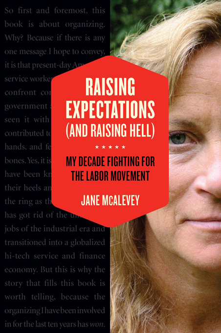 Raising Expectations (and Raising Hell): My Decade Fighting for the Labor Movement By: Bob Ostertag,Jane McAlevey