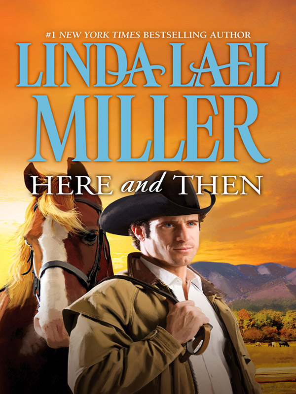 Here and Then By: Linda Lael Miller