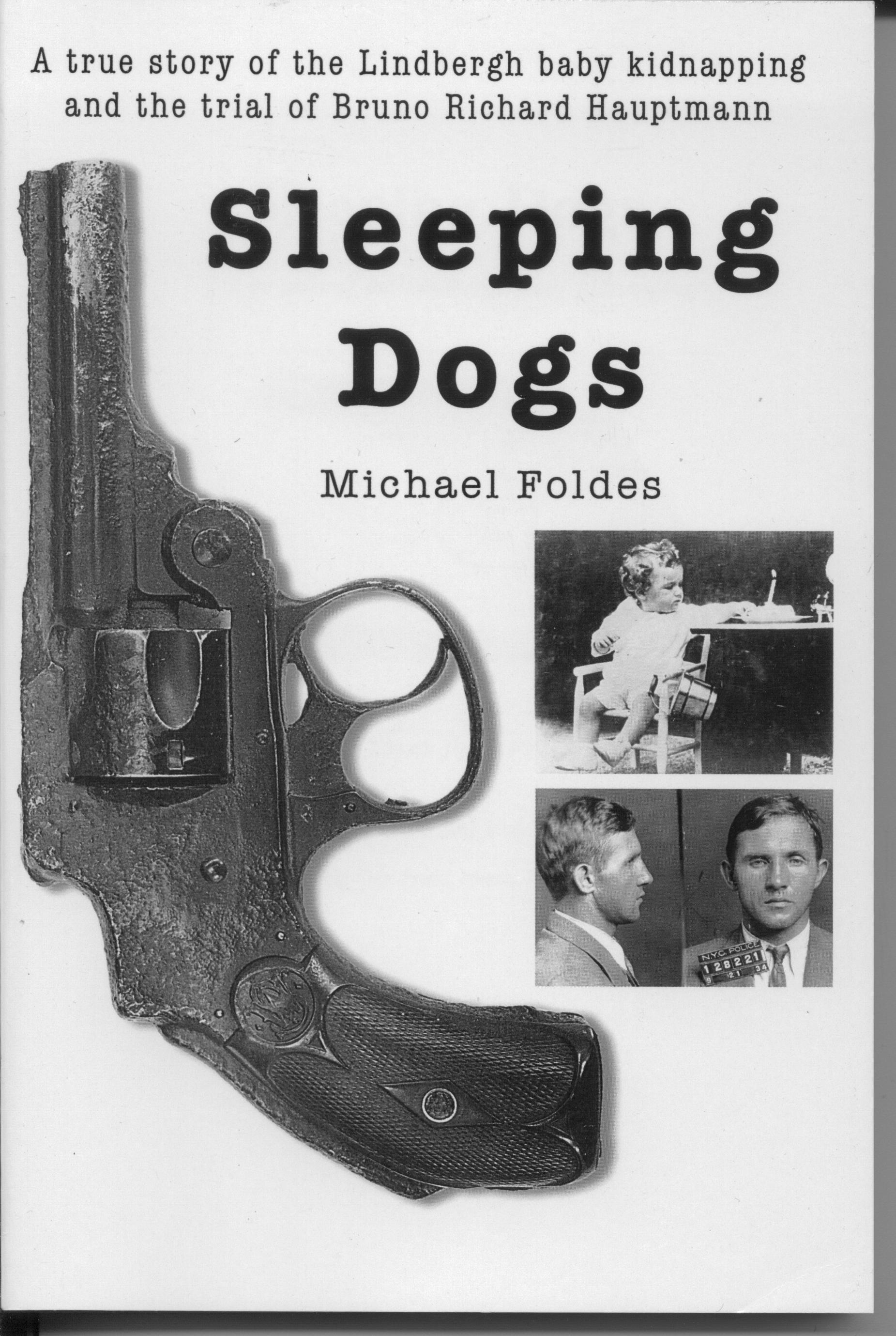 Sleeping Dogs: A true story of the Lindbergh baby kidnapping
