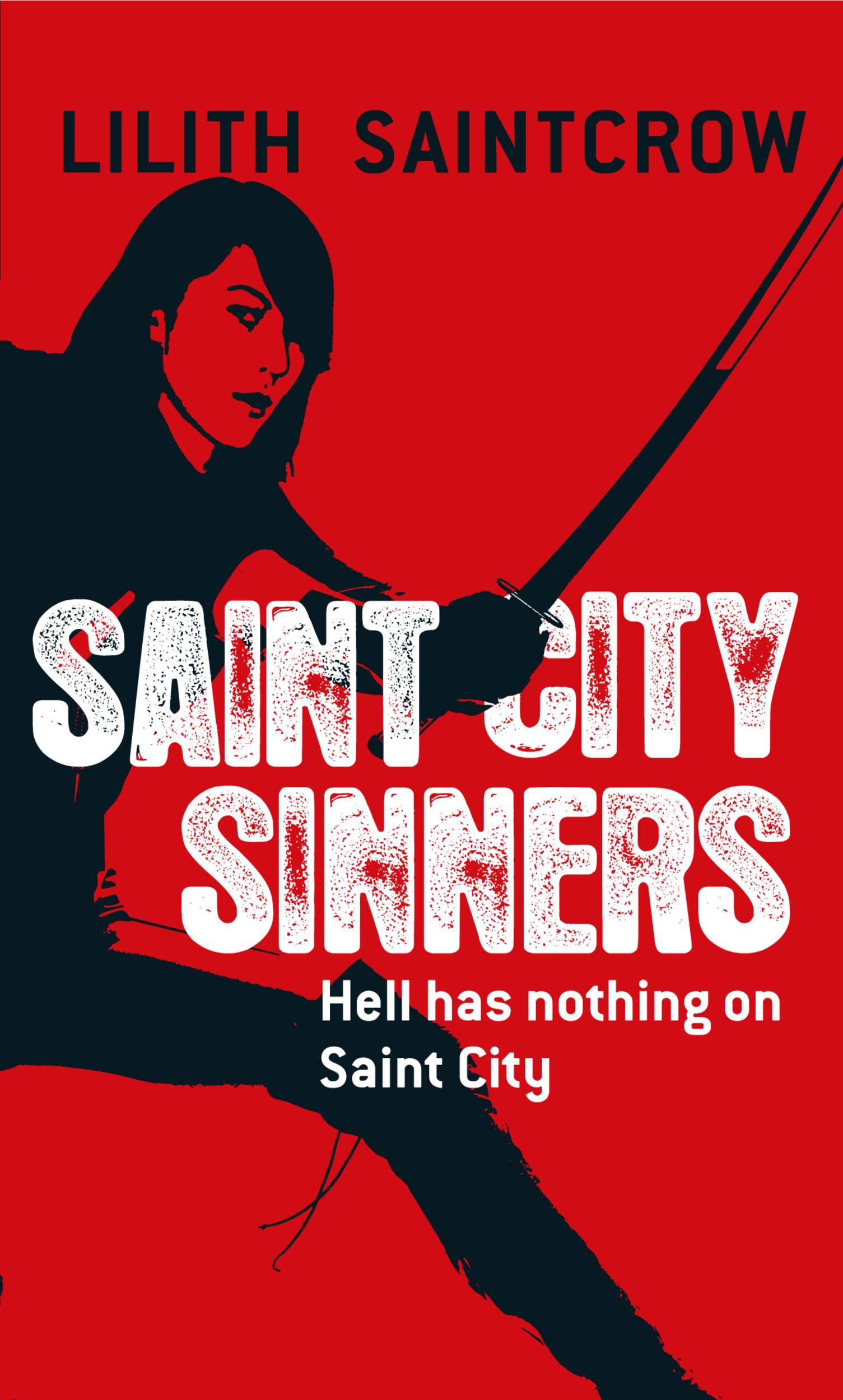 Saint City Sinners By: Lilith Saintcrow