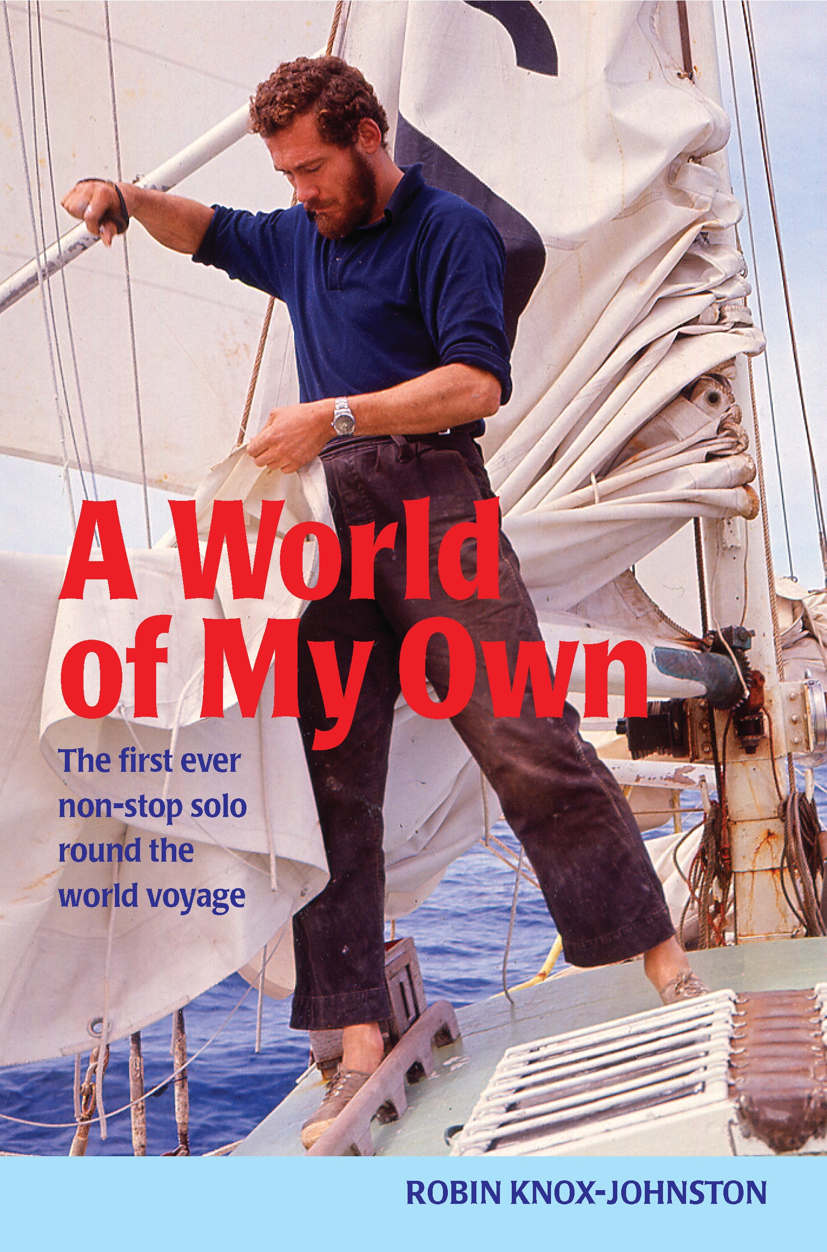 A World of My Own The First Ever Non-stop Solo Round the World Voyage
