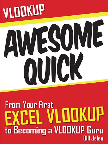 VLOOKUP Awesome Quick By: Bill Jelen