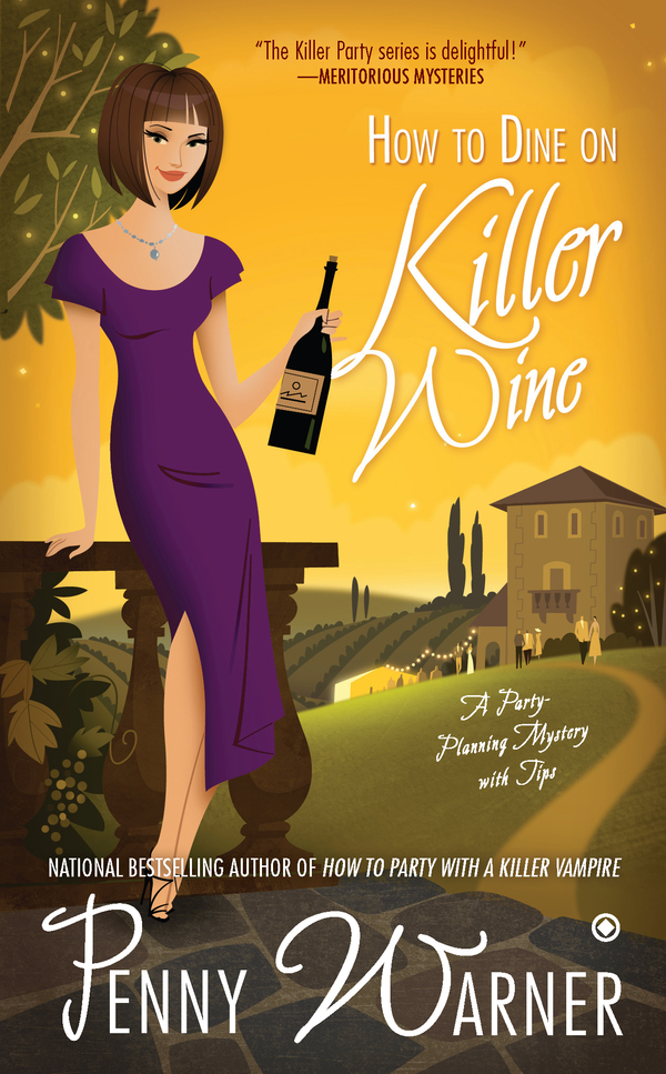 How to Dine on Killer Wine By: Penny Warner