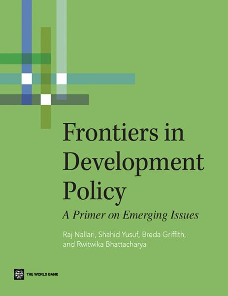 Frontiers in Development Policy: A Primer on Emerging Issues