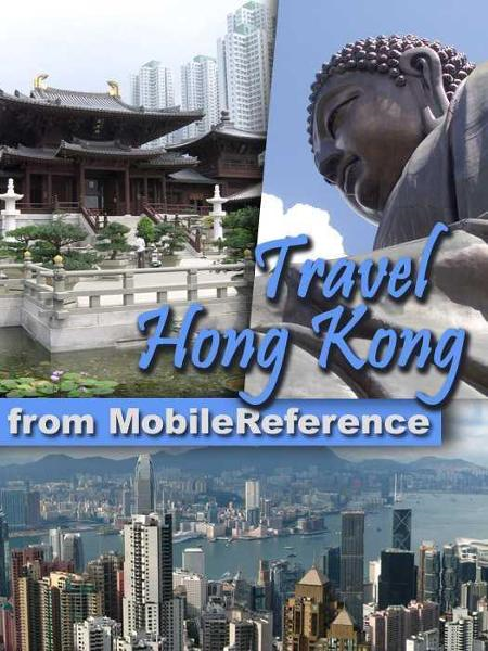 Travel Hong Kong: Illustrated Guide, Phrasebook And Maps (Mobi Travel) By: MobileReference