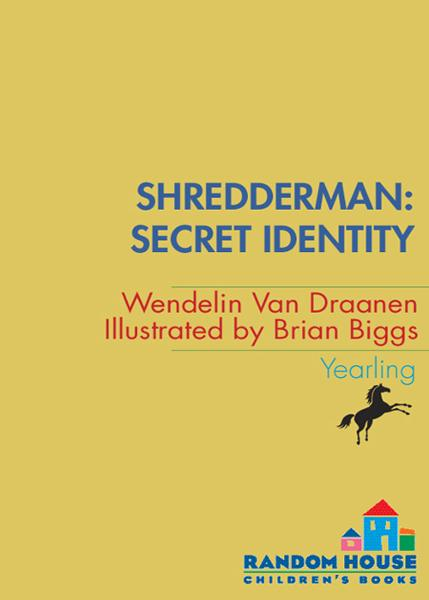 Shredderman: Secret Identity By: Wendelin Van Draanen,Brian Biggs