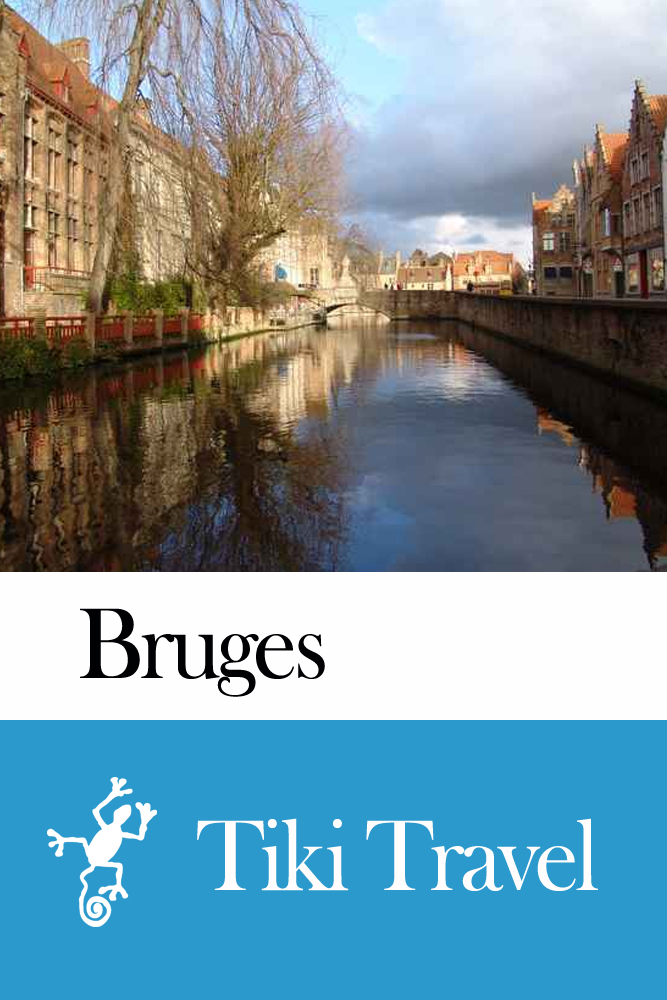 Bruges (Belgium) Travel Guide - Tiki Travel By: Tiki Travel