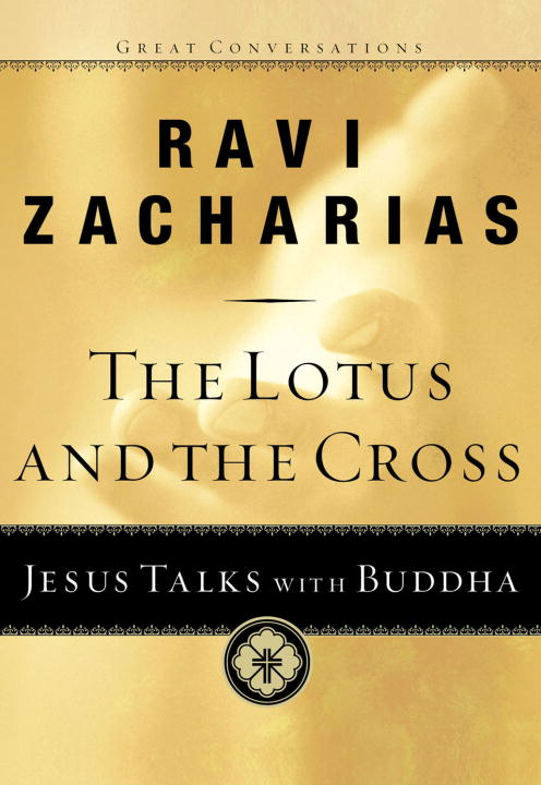 The Lotus and the Cross By: Ravi Zacharias