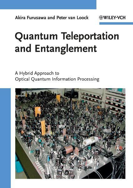 Quantum Teleportation and Entanglement By: Akira Furusawa,Peter van Loock