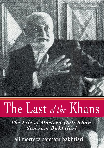 The Last of the Khans By: ali morteza samsam bakhtiari