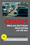 Crash!: What You Dont Know About Driving Can Kill You!