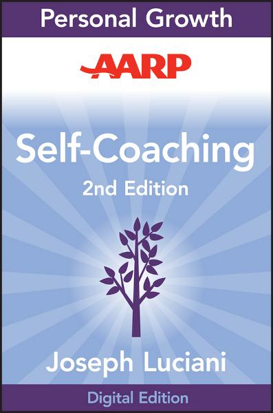 AARP Self-Coaching By: Joseph J. Luciani Ph.D.
