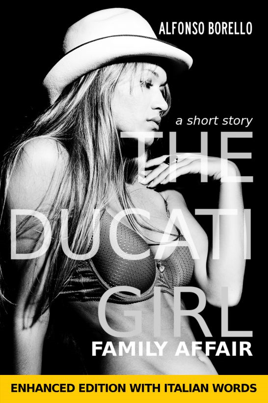 English/Italian: The Ducati Girl - Family Affair - Enhanced Edition