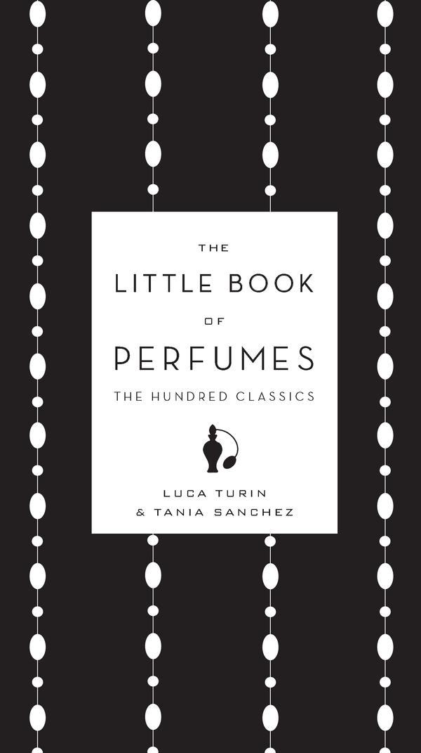 The Little Book of Perfumes: The Hundred Classics
