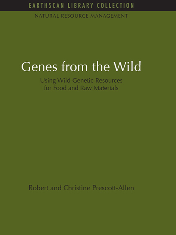 Genes from the Wild Using Wild Genetic Resources for Food and Raw Materials