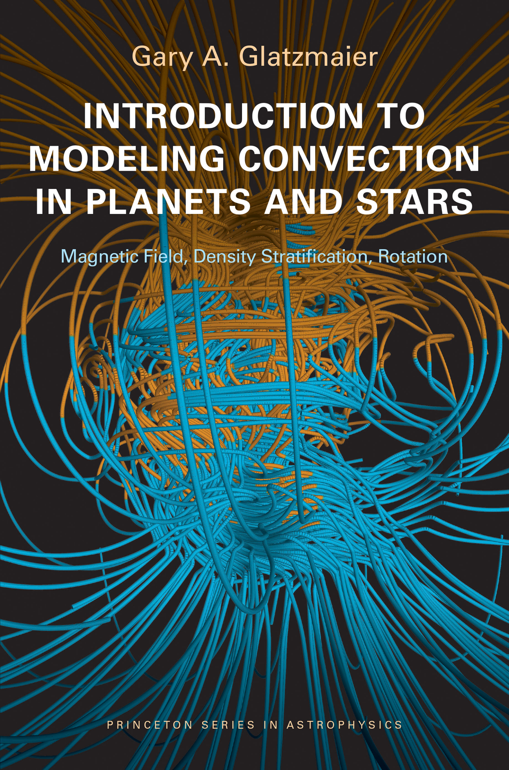 Introduction to Modeling Convection in Planets and Stars Magnetic Field,  Density Stratification,  Rotation