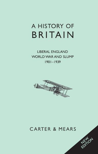 A History of Britain Book VII: Liberal England, World War and Slump, 1901-1939