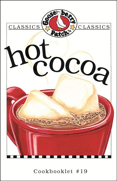 Hot Cocoa Cookbook By: Gooseberry Patch