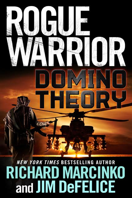 Rogue Warrior: Domino Theory By: Jim DeFelice,Richard Marcinko