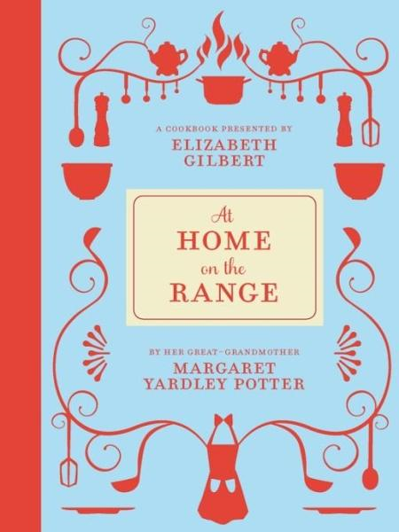 At Home on the Range By: Margaret Yardley Potter