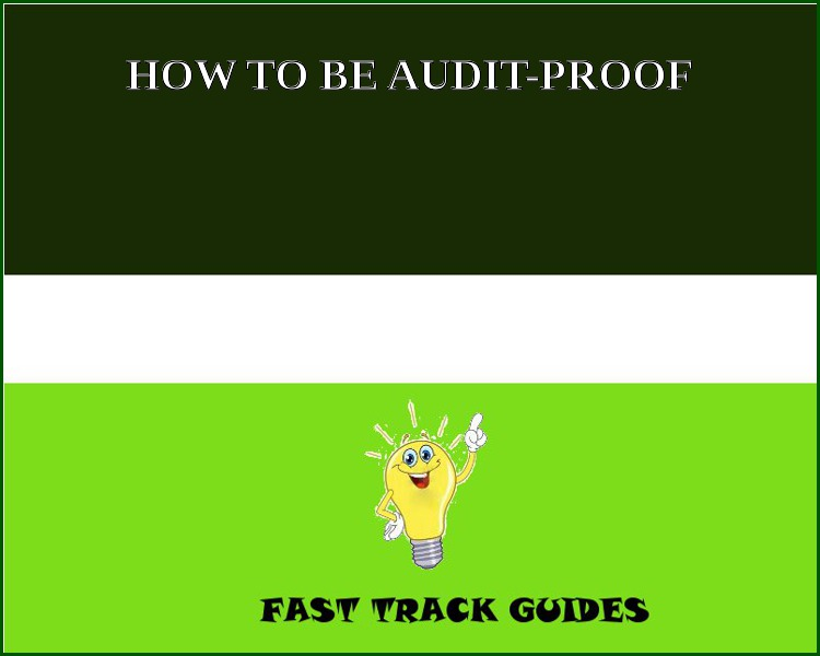 HOW TO BE AUDIT-PROOF